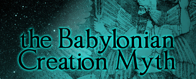 Help with a Babylonian Myth!!?