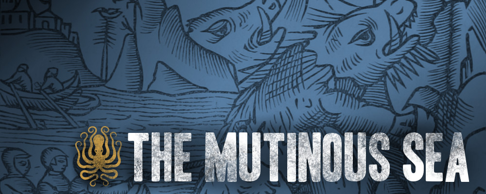 The Mutinous Sea