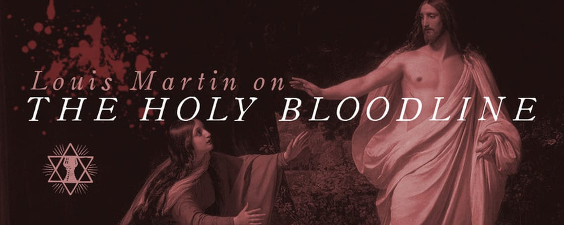 Louis Martin on the Holy Bloodline