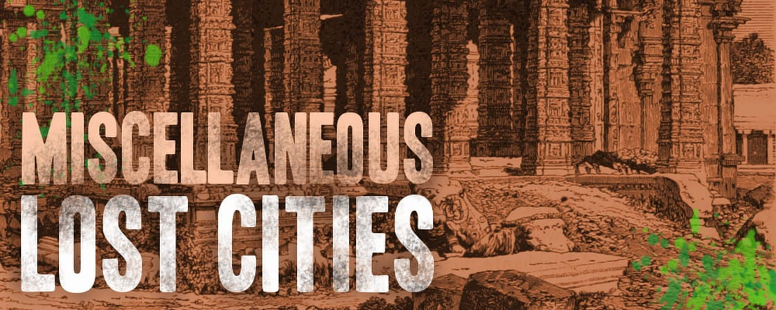 Miscellaneous Lost Cities