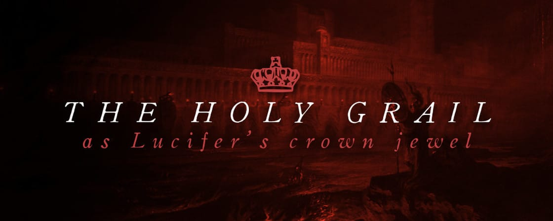 Holy Grail as Lucifer's Crown Jewel