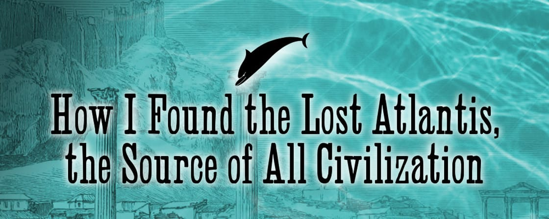 How I Found the Lost Atlantis
