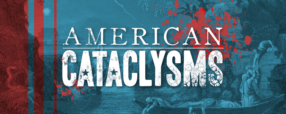 American Cataclysms